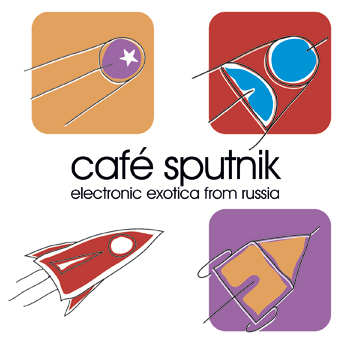 V.A. - Café Sputnik - Electronic Exotica From Russia