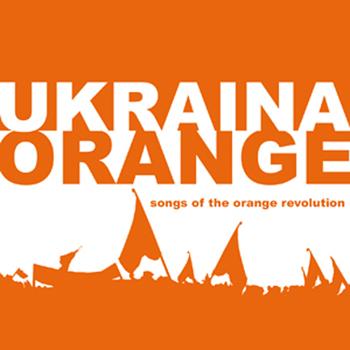 V.A. - Ukraina - Songs of the orange revolution