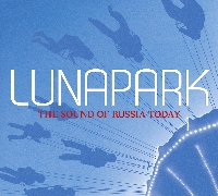 V.A. - Lunapark - The Sound of Russia today